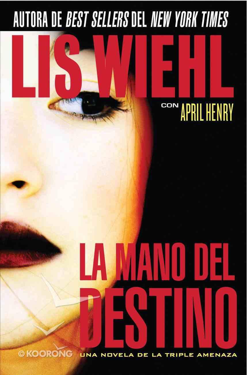 La Mano Del Destino (Spanish) (Spa) (Hand of Fate) (A Triple Threat Novel Series) eBook