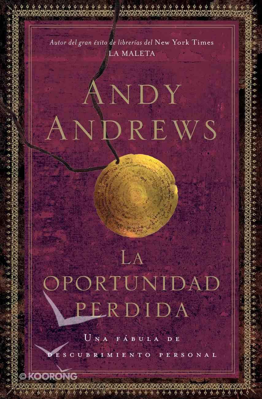 La Oportunidad Perdida (Spanish) (Spa) (The Lost Choice) eBook