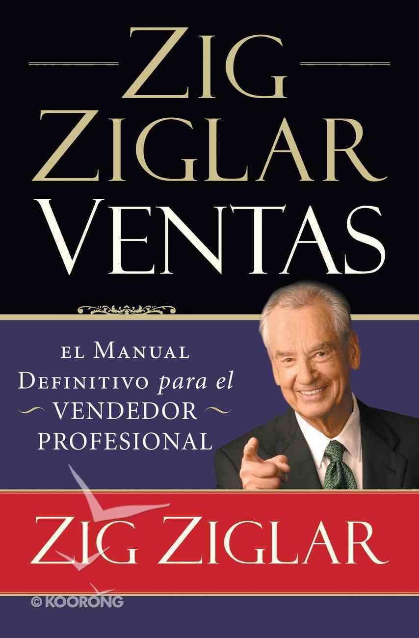 Zig Ziglar Ventas (Spanish) (Spa) (Ziglar On Selling) eBook