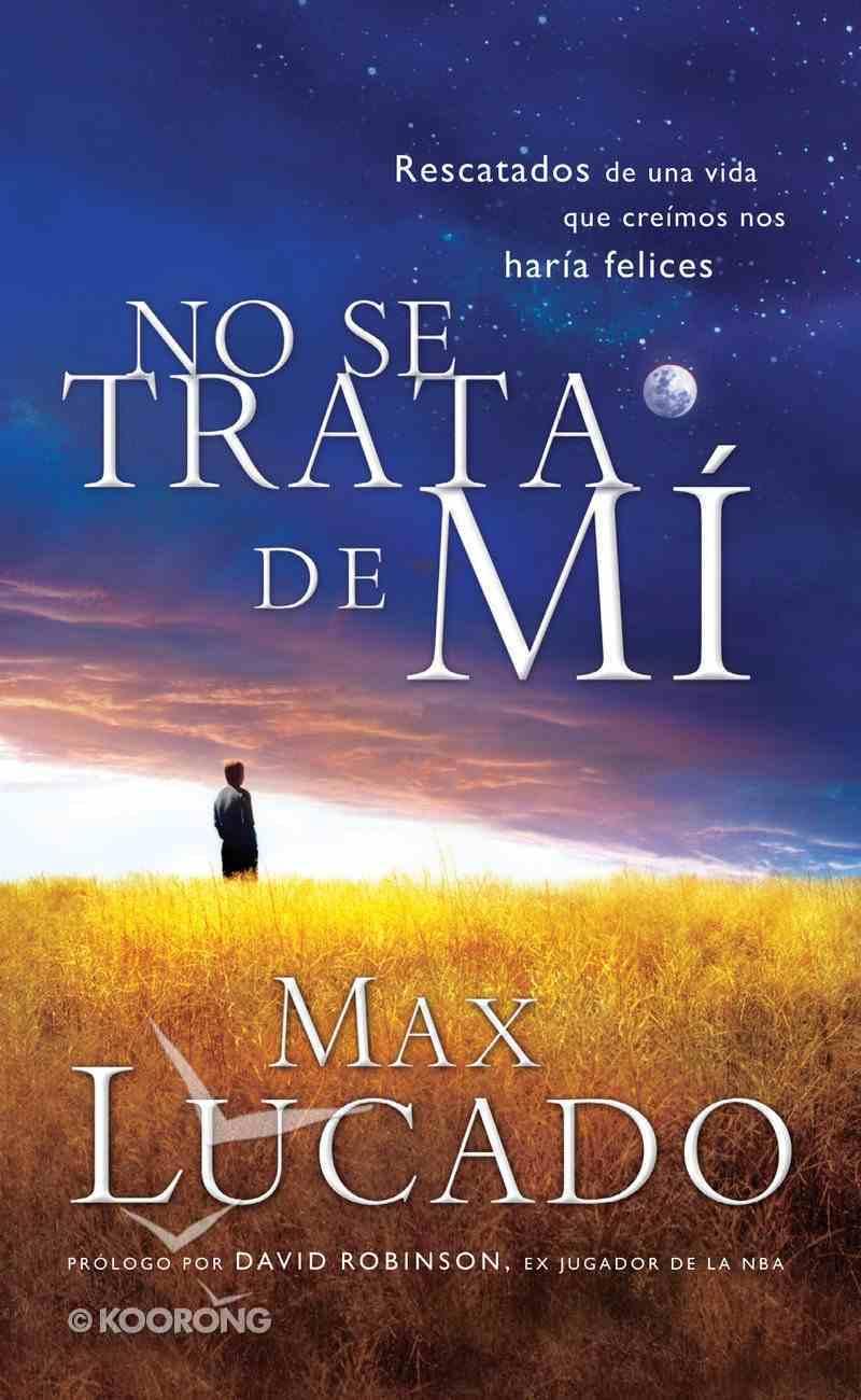 No Se Trata De Mi (Spanish) (Spa) (It's Not About Me) eBook