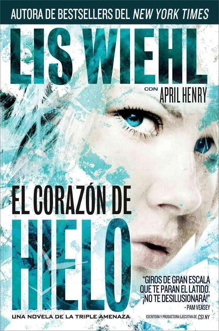 Triple Amenaza #01: El Corazon De Hielo (Spanish) (Spa) (Triple Threat #01) (#01 in A Triple Threat Novel Series) eBook