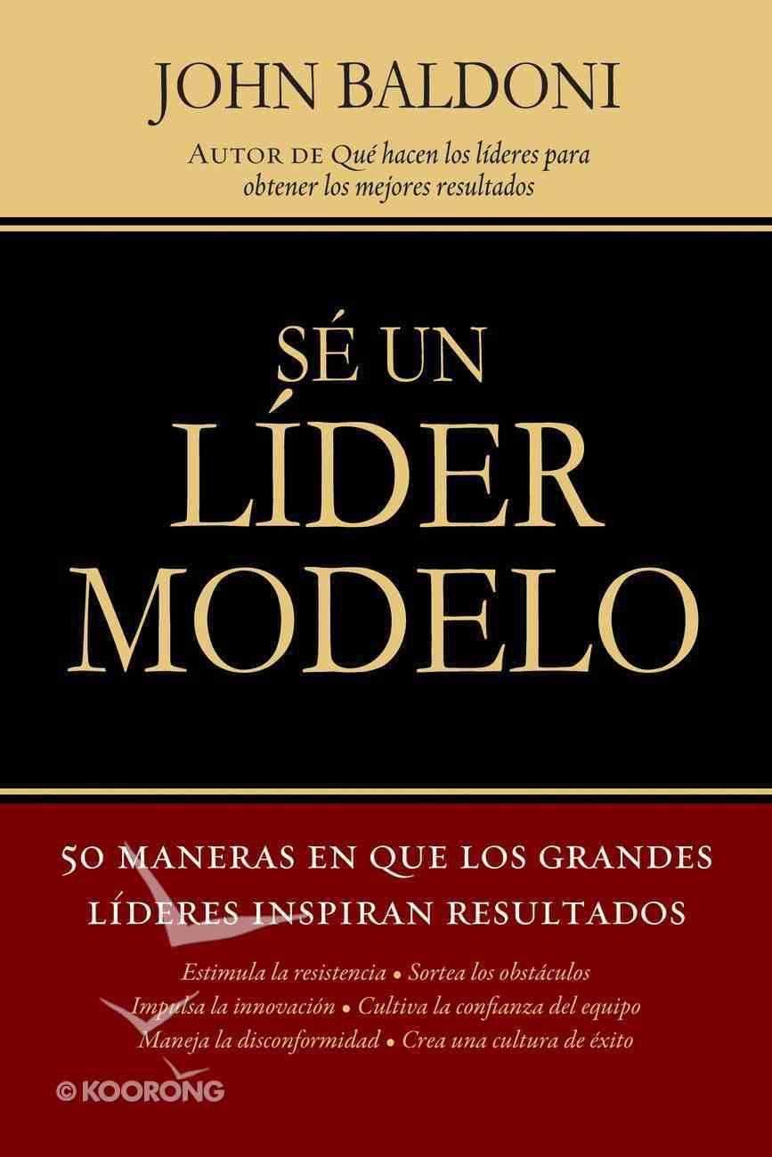 Se Un Lider Modelo (Spanish) (Spa) (Lead By Example) eBook