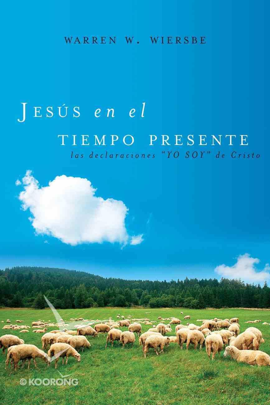 Jesus En El Tiempo Presente (Spanish) (Spa) (Jesus In The Present) eBook