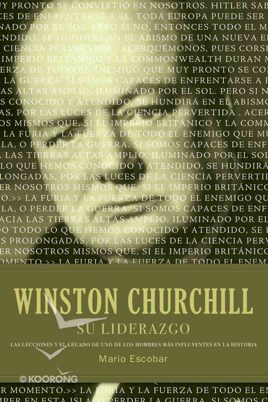 Winston Churchill Su Liderazgo (Spanish) (Spa) (Winston Churchill His Leadership) eBook