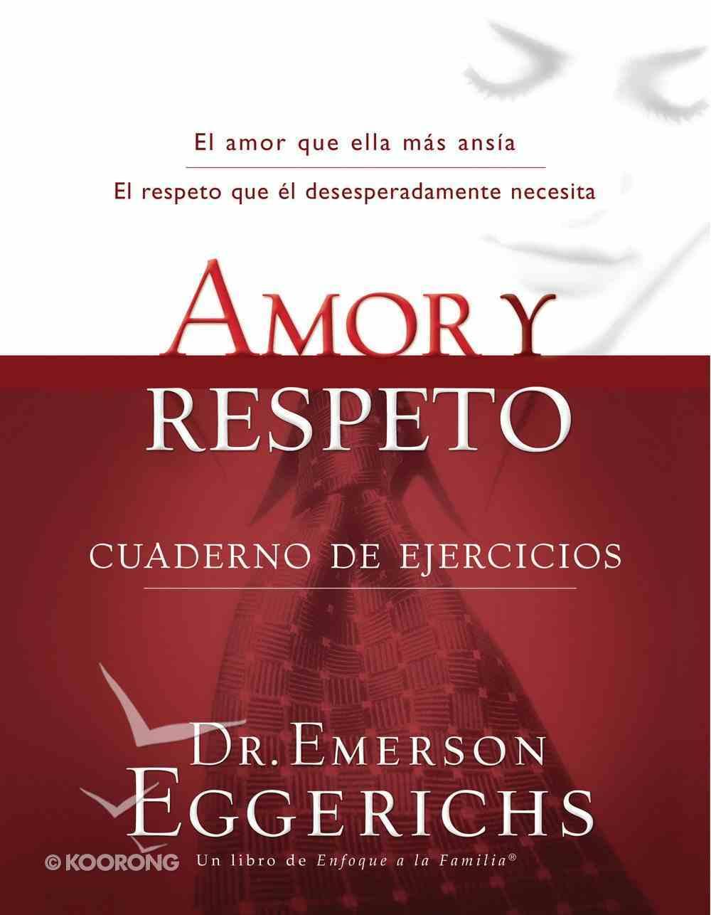 Amor Y Respeto Cuaderno De Ejercicios (Spa) (Love And Respect Workbook) eBook