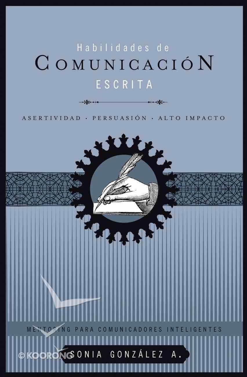 Habilidades De Communicacion Escrita (Spanish) (Spa) (Written Communication Skills) eBook