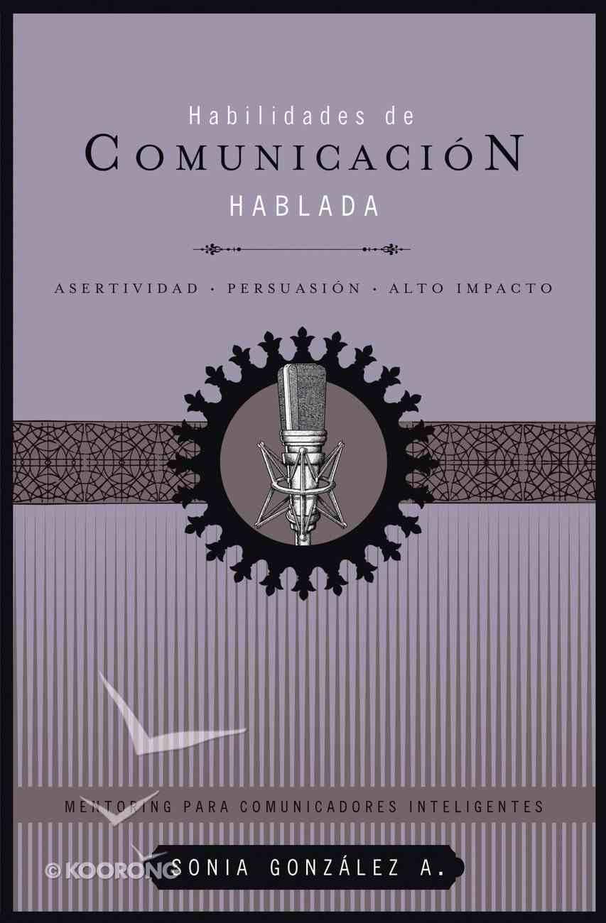 Habilidades De Comunicacion Hablada (Spanish) (Spa) (Oral Communication Skills) eBook