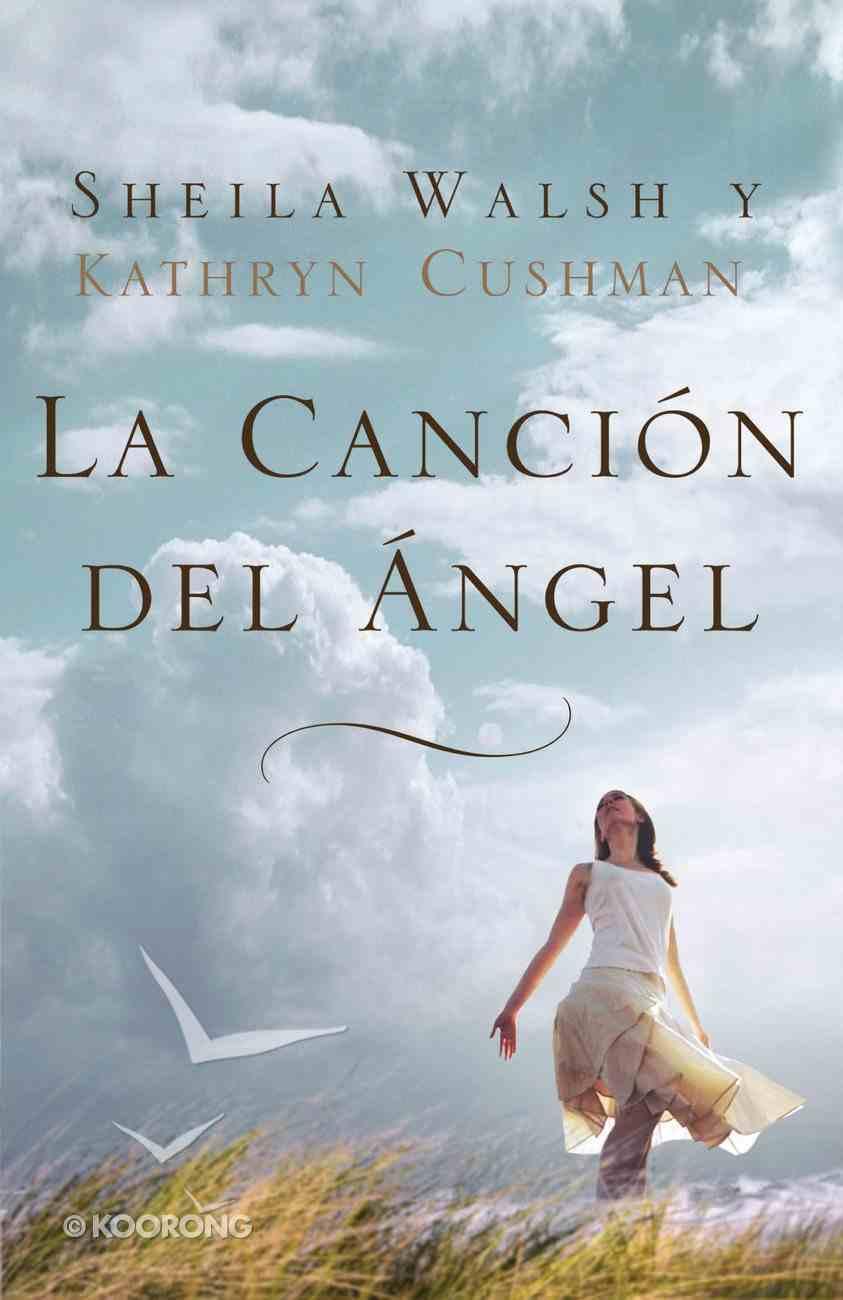 La Cancion Del Angel (Spanish) (Spa) (Angel Song) eBook
