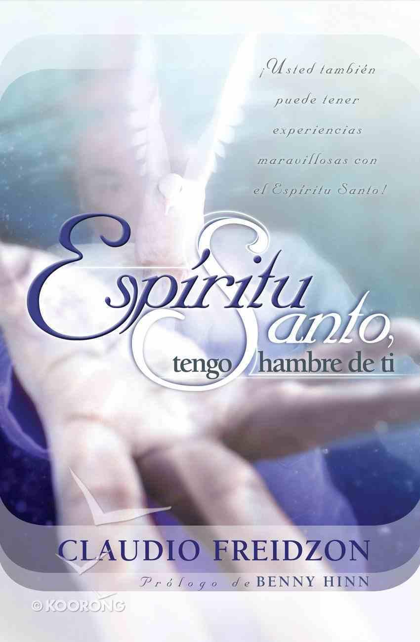 Espiritu Santo, Tengo Hambre De Ti - Edicion Revisada (Spa) eBook