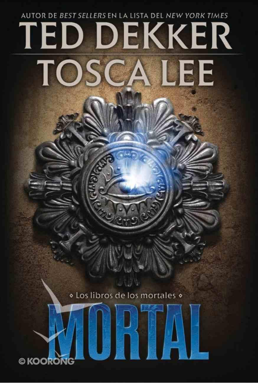 Libro De Los Mortales #02: Mortal (Spanish) (Spa) (Books of Mortals #02: Mortal) (#02 in The Books Of Mortals Series) eBook