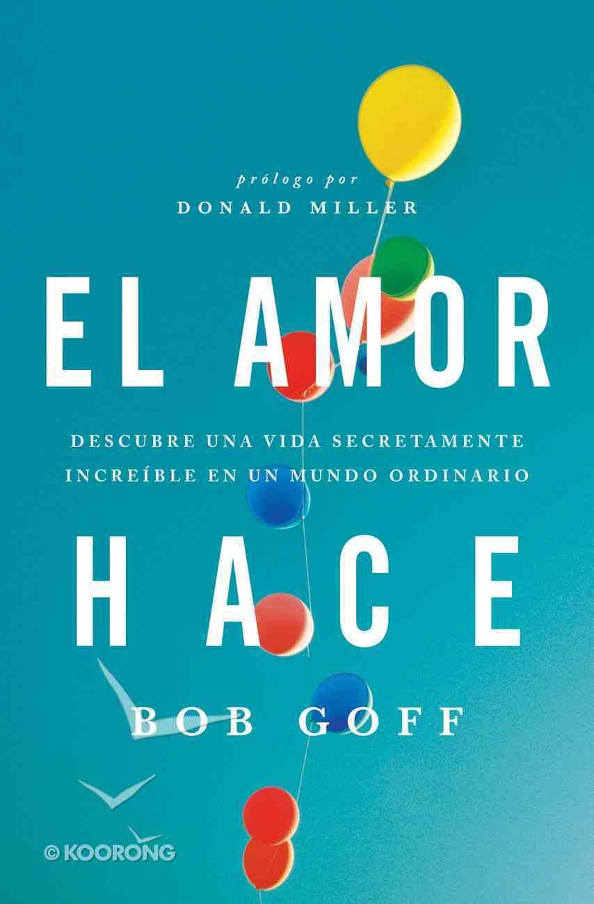 El Amor Hace (Spa) (Love Does) eBook