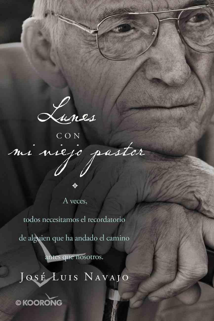 Lunes Con Mi Viejo Pastor (Spa) (Spanish) eBook