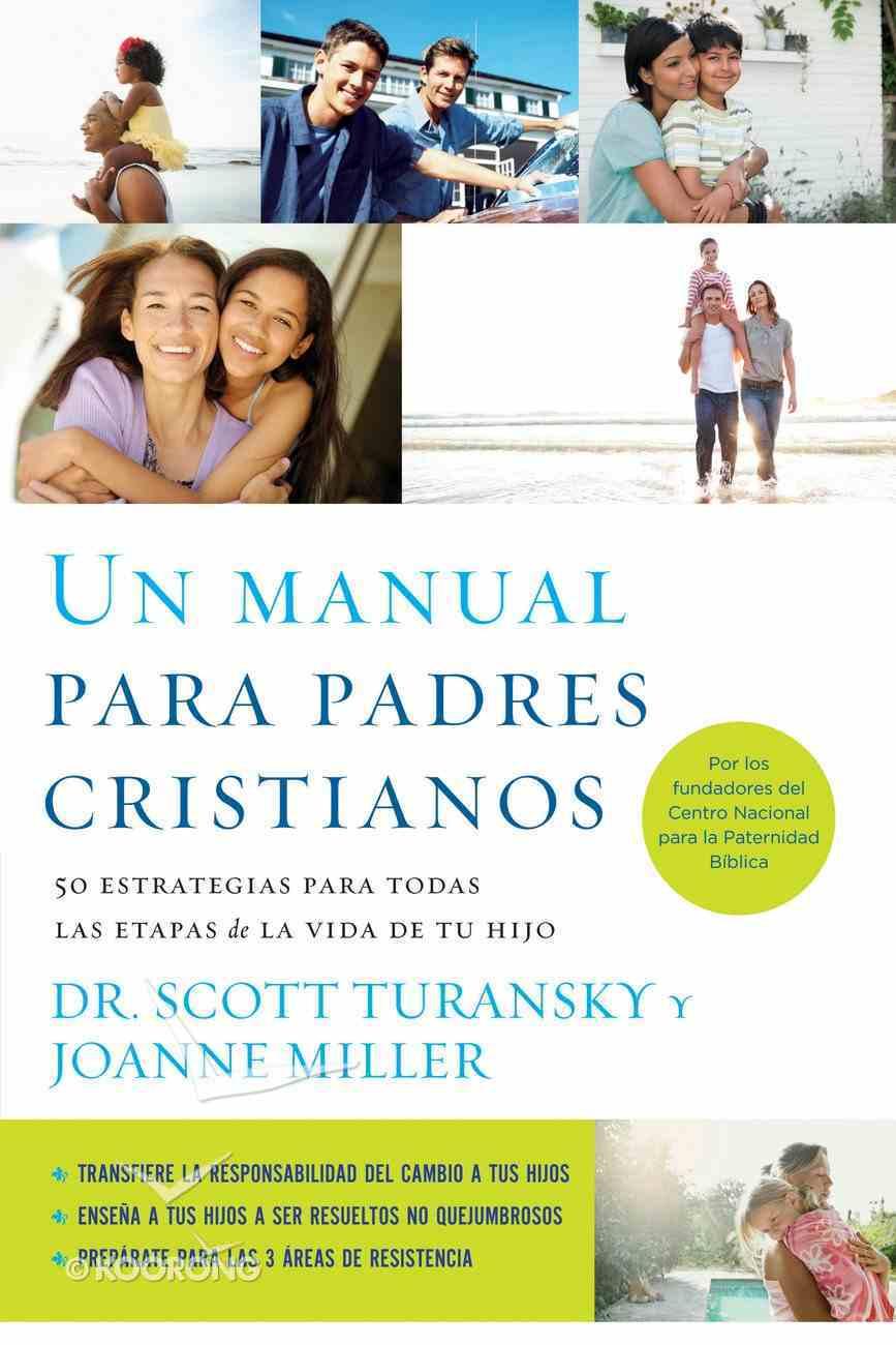 Un Manual Para Padres Cristianos eBook