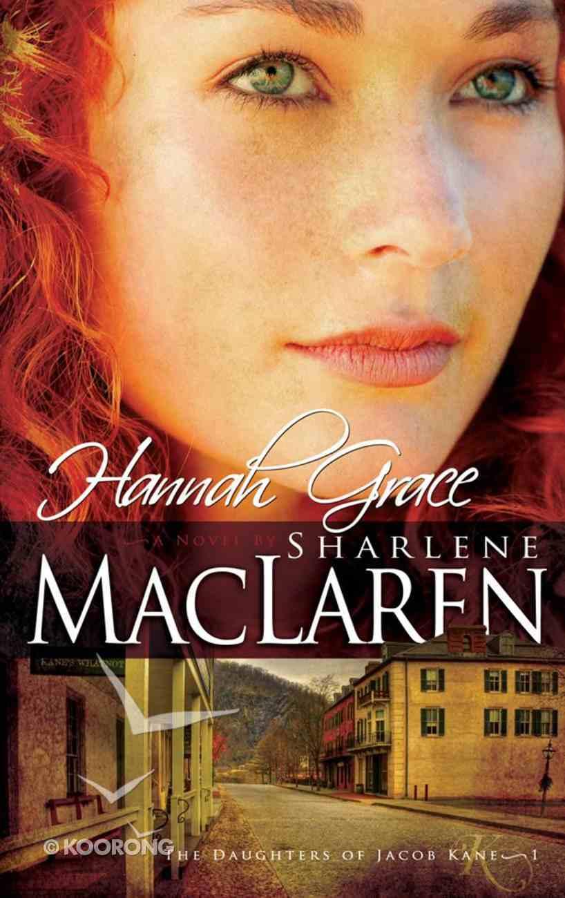 Hannah Grace (#01 in Daughters Of Jacob Kane Series) eBook