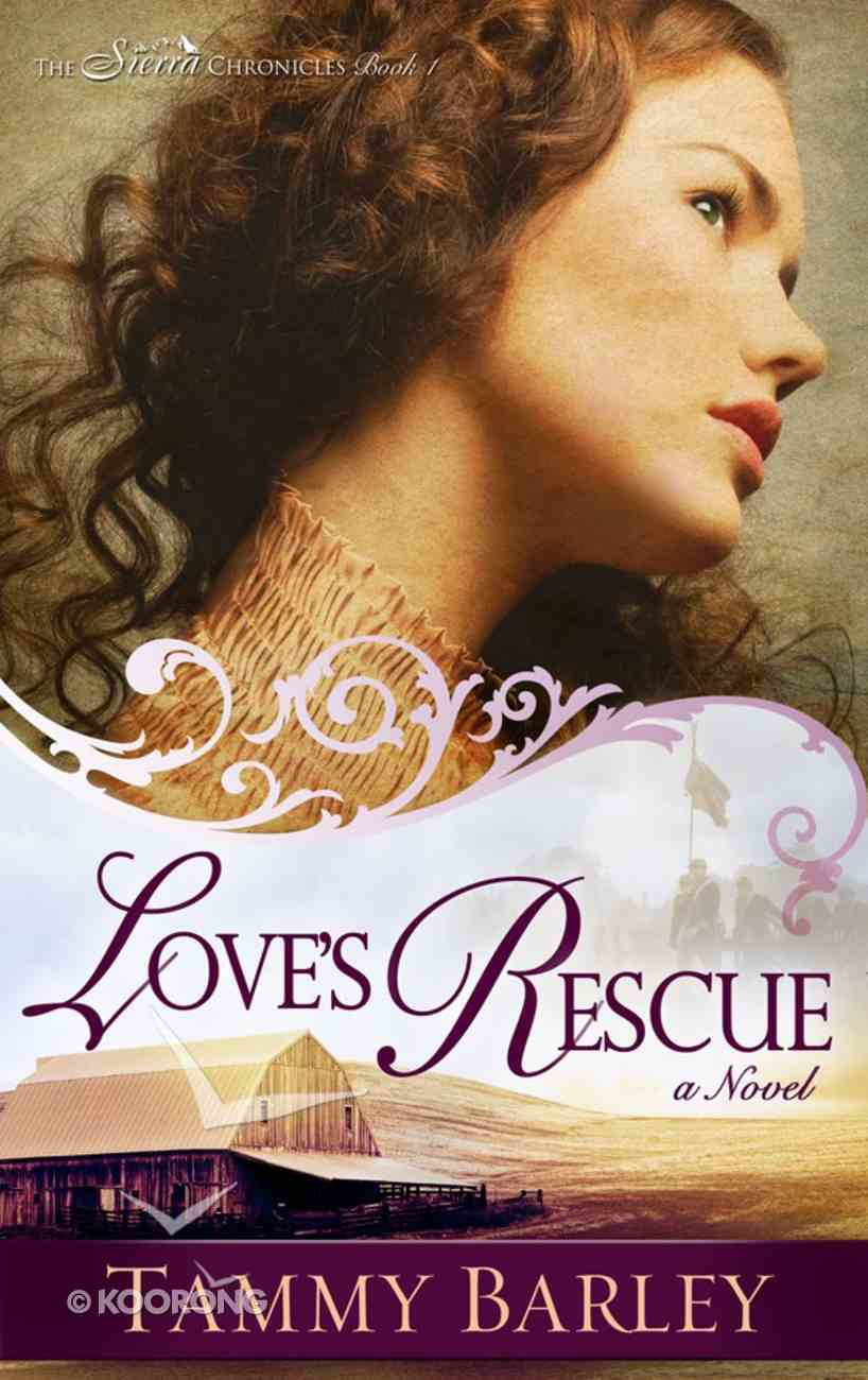 Love's Rescue (#01 in The Sierra Chronicles Series) eBook