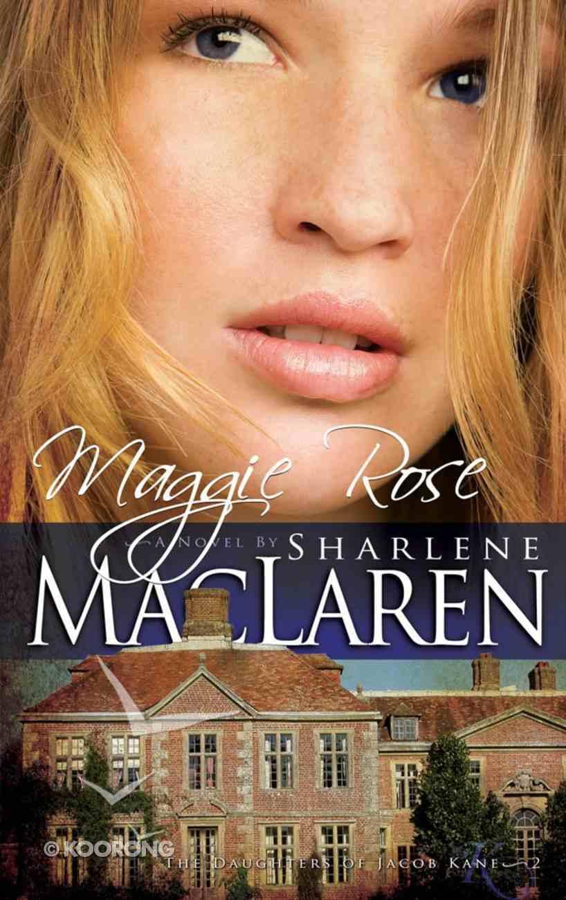 Maggie Rose (#02 in Daughters Of Jacob Kane Series) eBook