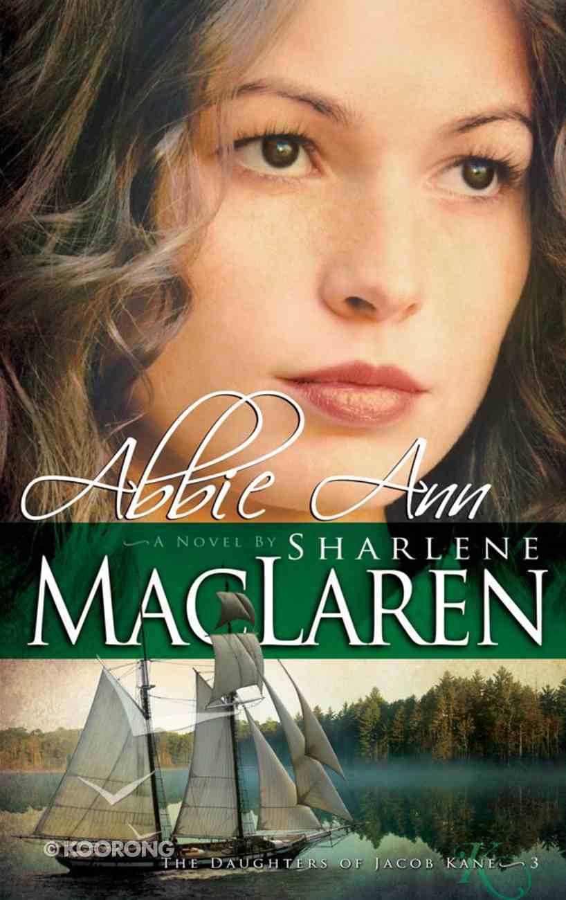 Abbie Ann (#03 in Daughters Of Jacob Kane Series) eBook