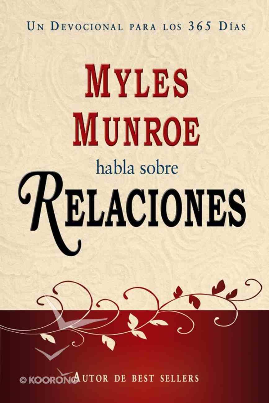 Habla Sobre Relaciones (Spanish) (Spa) (Myles Munroe On Relationships) eBook