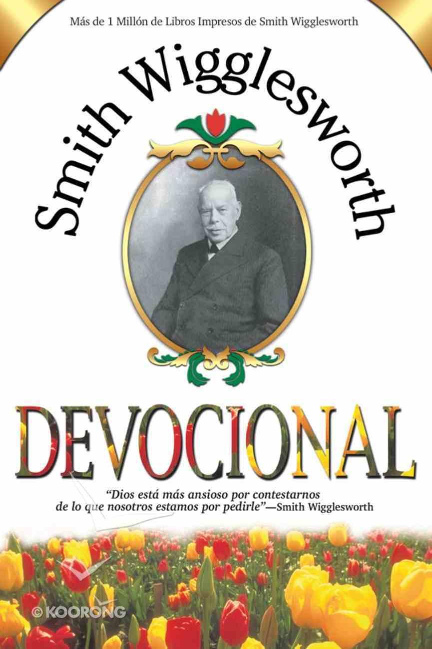 Smith Wigglesworth Devocio (Spanish) (Spa) (Smith Wigglesworth Devotional) eBook