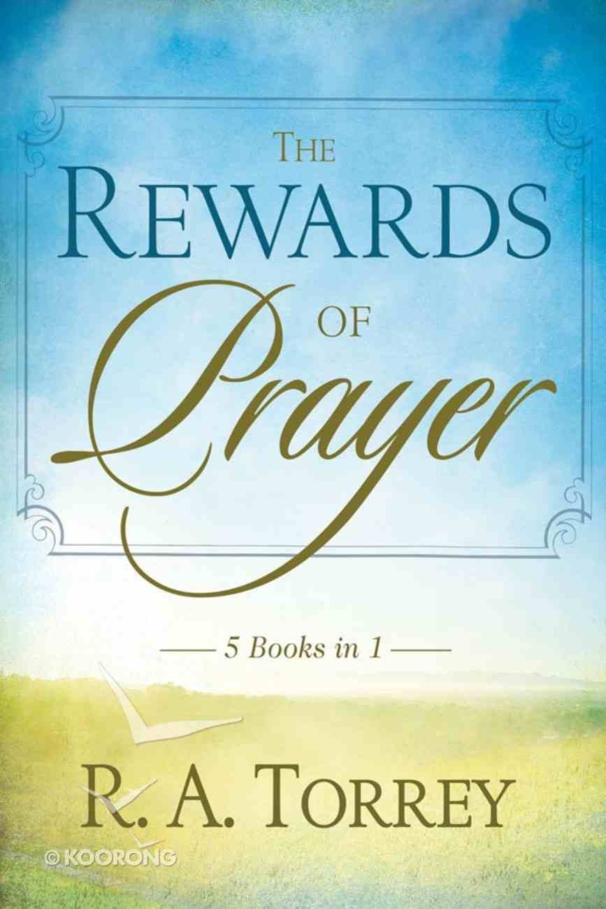 The Rewards of Prayer (5 Books In 1 Anthology) eBook