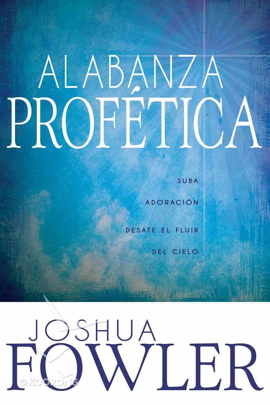 Alabanza Proftica (Prophetic Praise) eBook