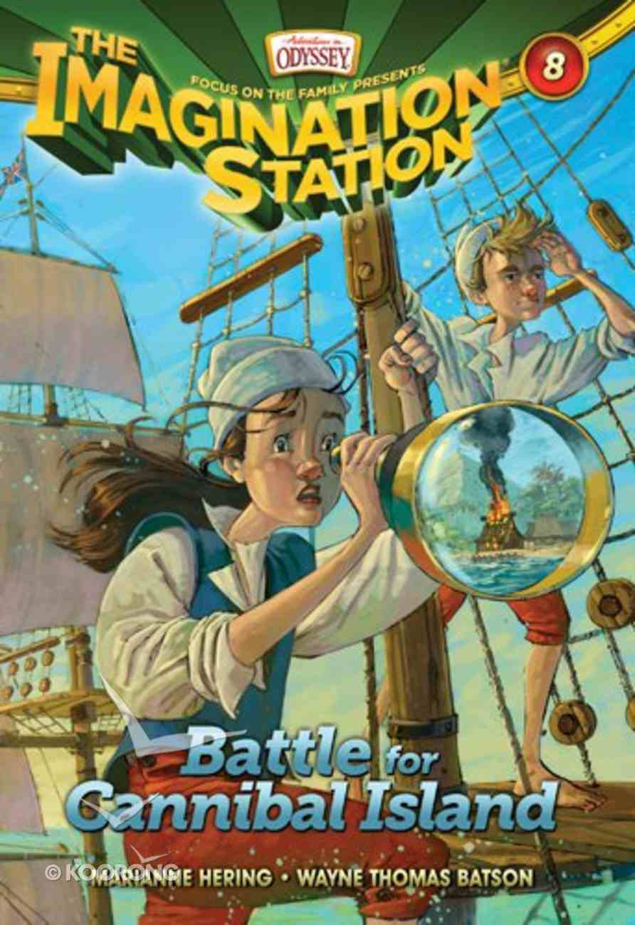 Battle For Cannibal Island (#08 in Adventures In Odyssey Imagination Station (Aio) Series) eBook