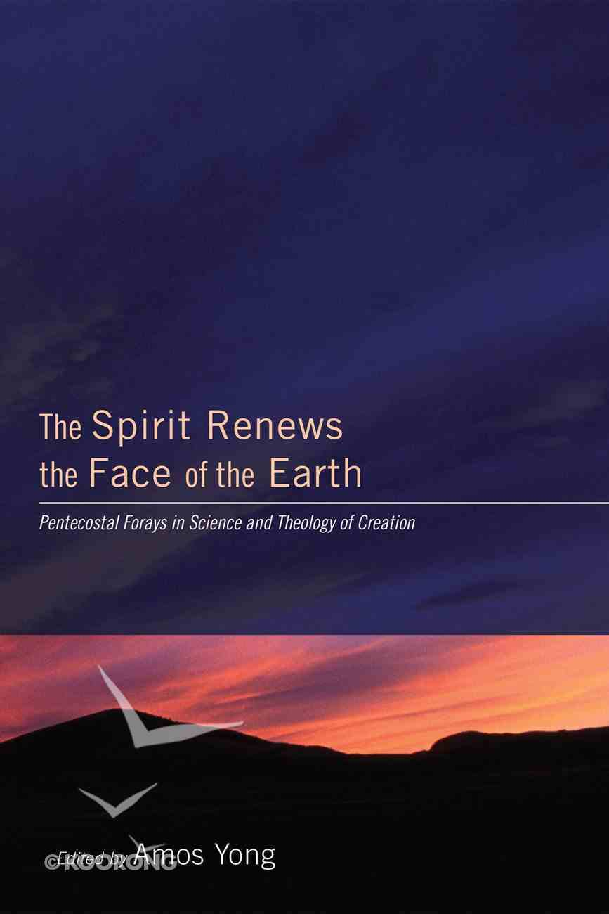 The Spirit Renews the Face of the Earth Paperback