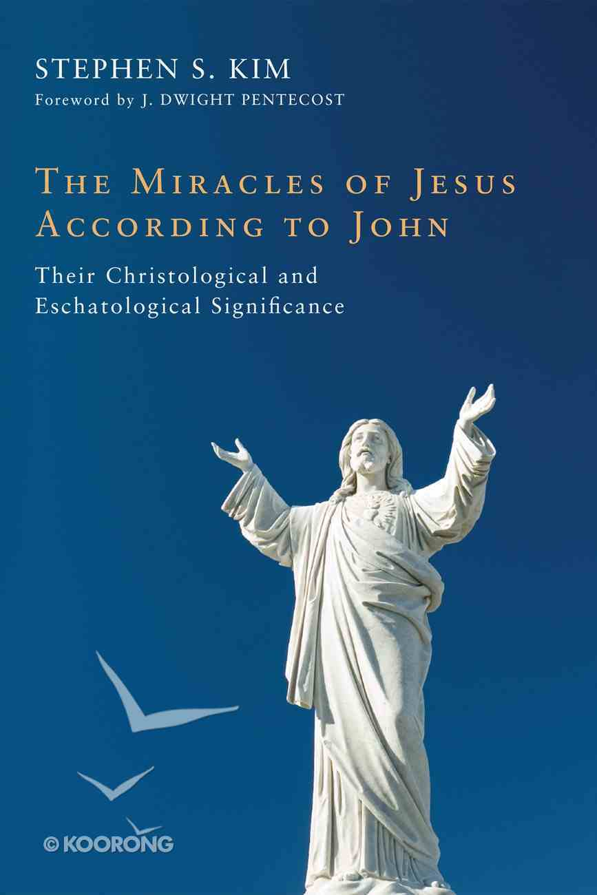The Miracles of Jesus According to John Paperback