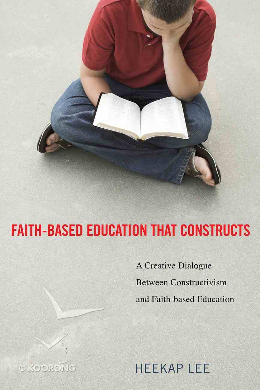Faith-Based Education That Constructs Paperback
