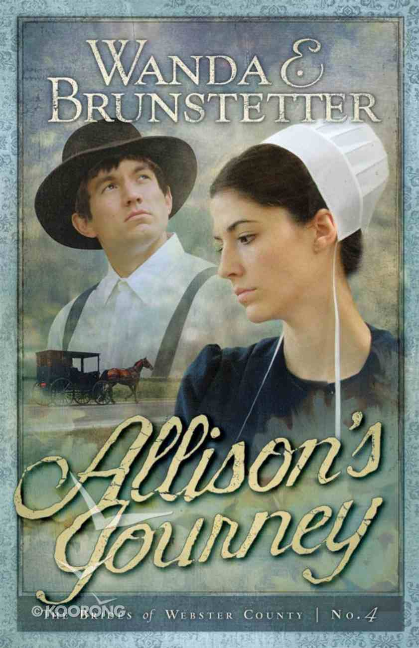 Allison's Journey (#04 in Brides Of Webster County Series) eBook