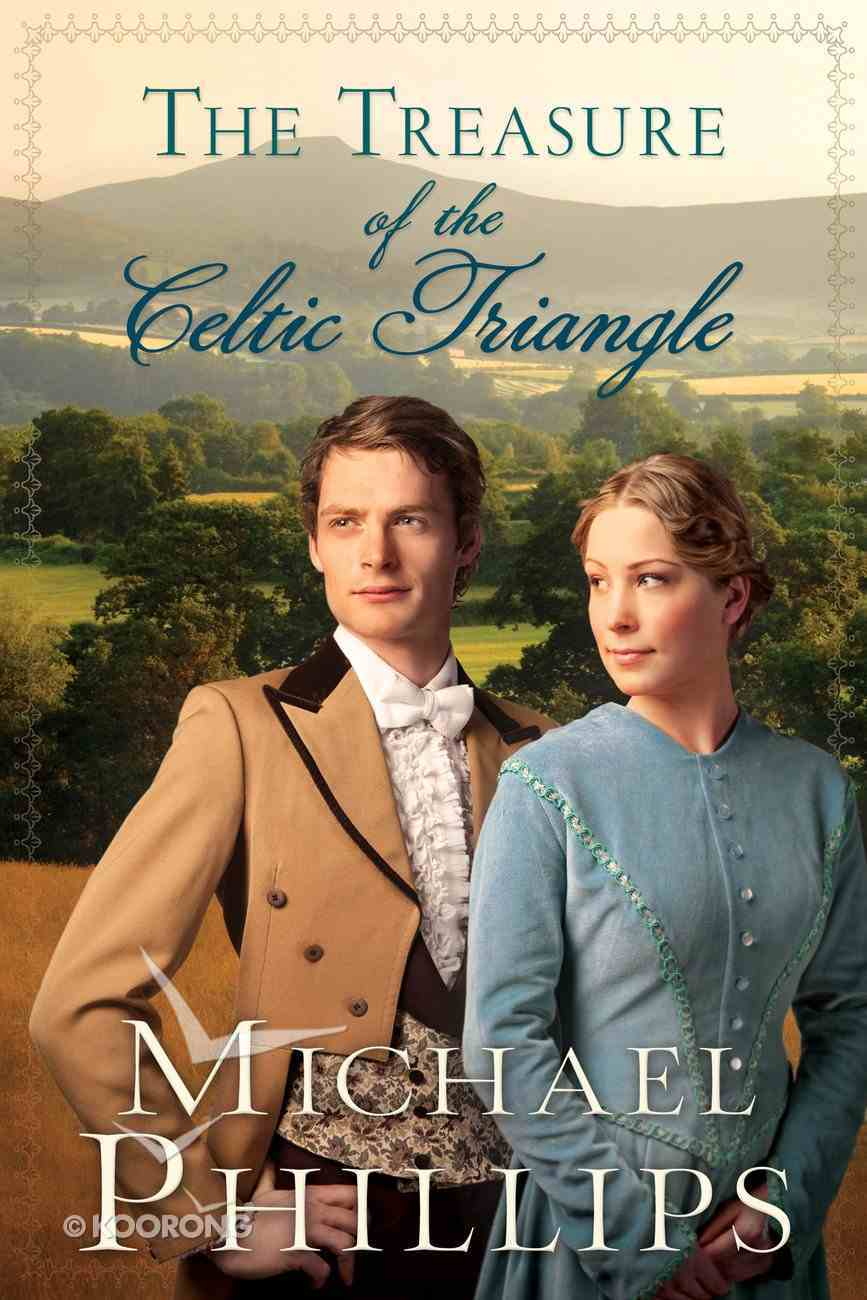 The Celtic Triangle (The Green Hills Of Snowdonia Series) eBook
