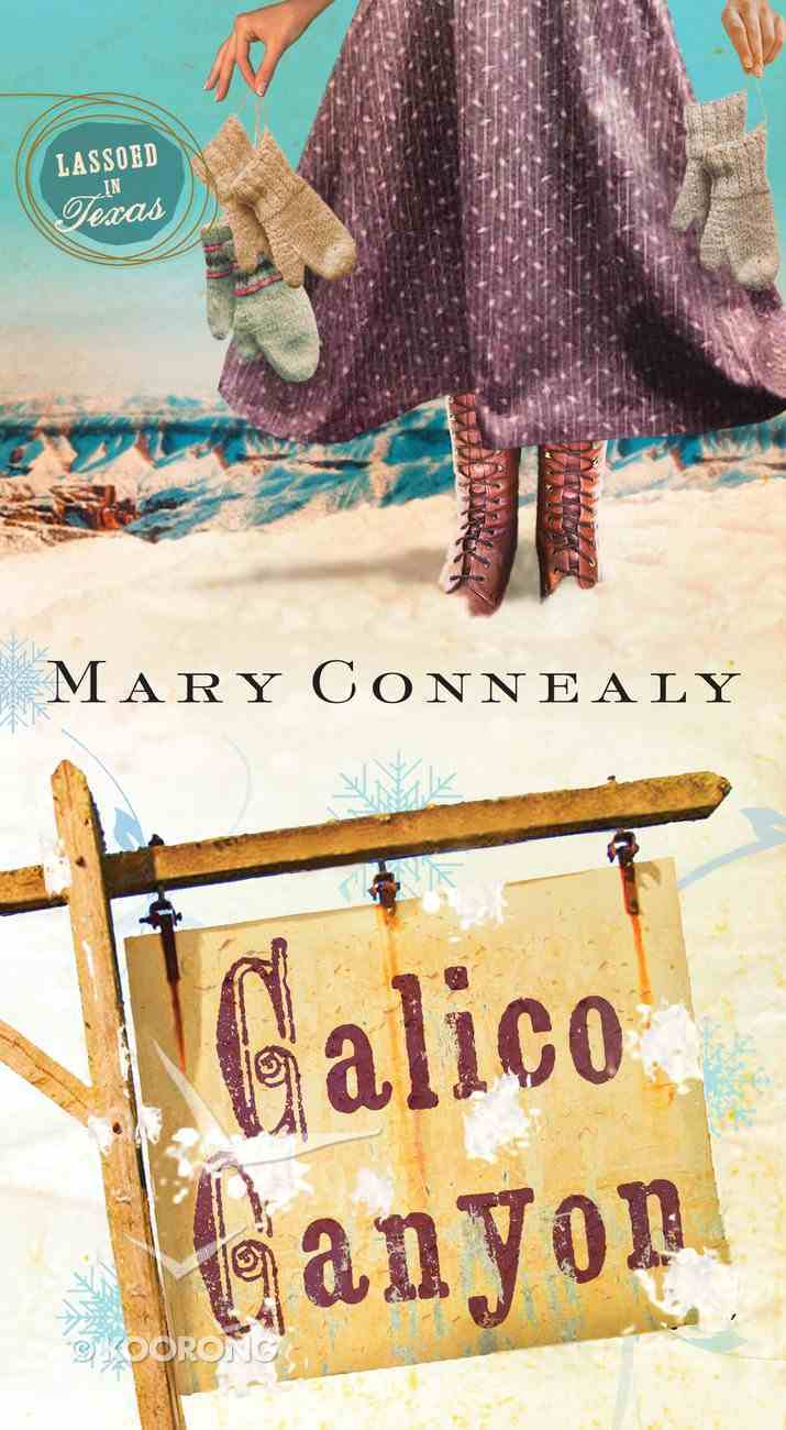 Calico Canyon (#02 in Lassoed In Texas Series) eBook