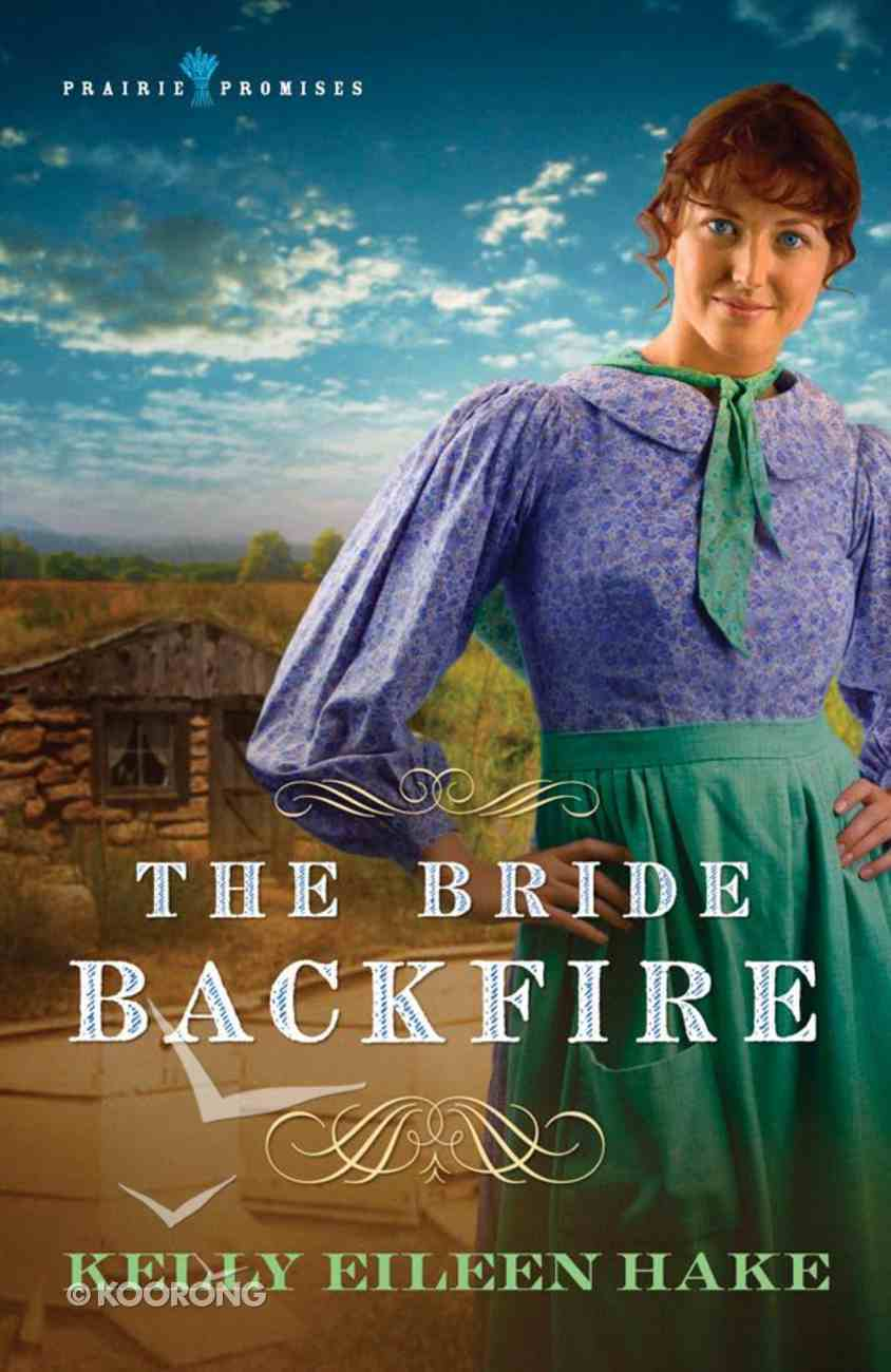 Bride Backfire (#02 in Prairie Promises Series) eBook