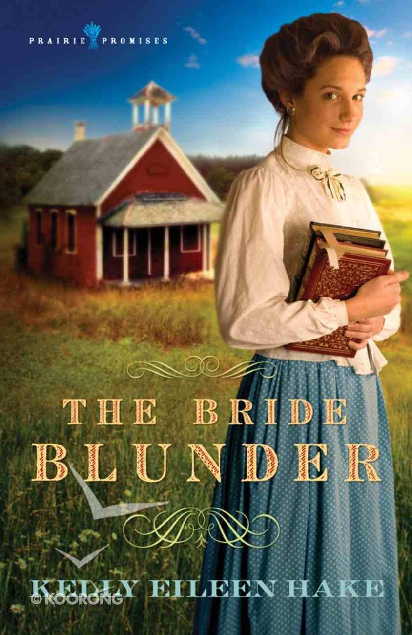 Bride Blunder (#03 in Prairie Promises Series) eBook