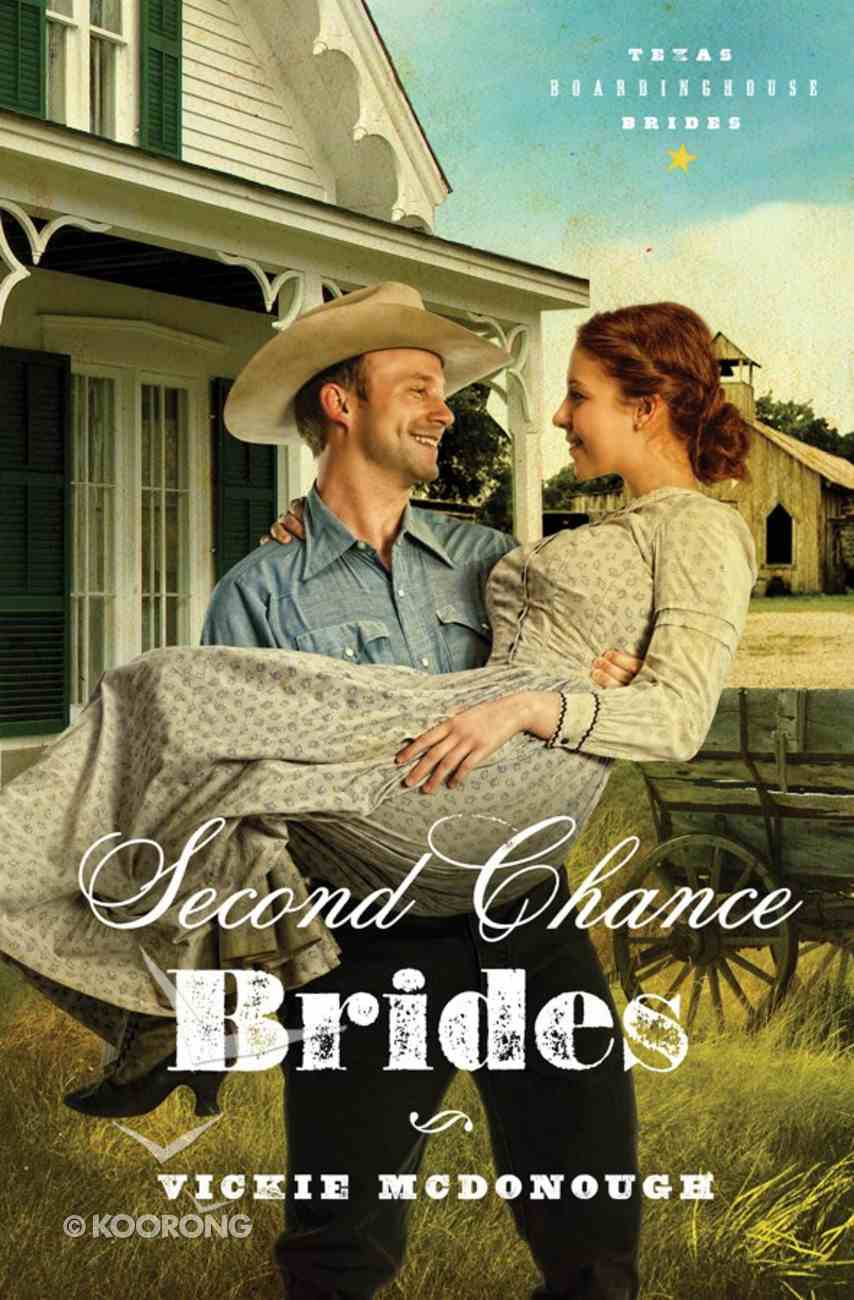 Second Chance Brides (#02 in Texas Boardinghouse Brides Series) eBook