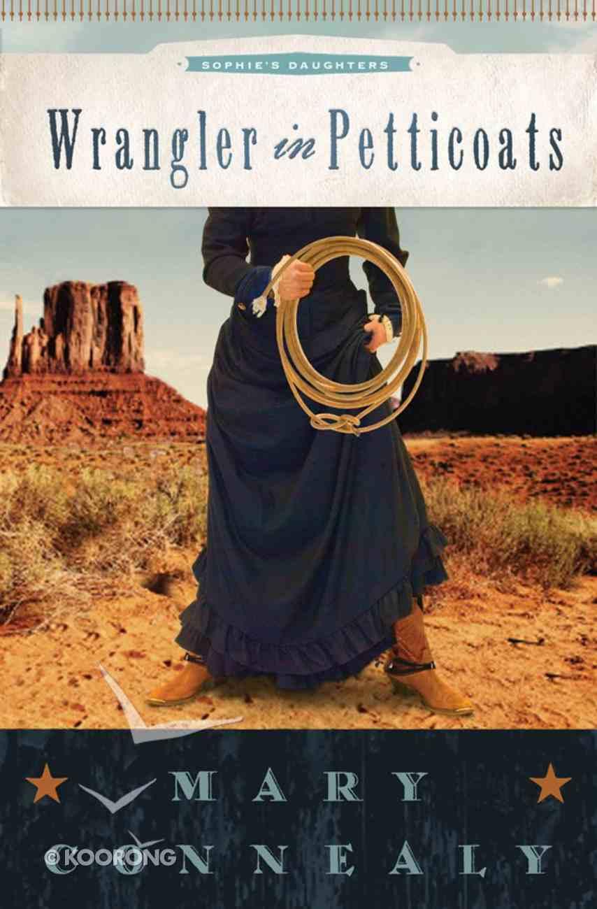 Wrangler in Petticoats (#02 in Sophie's Daughter's Series) eBook