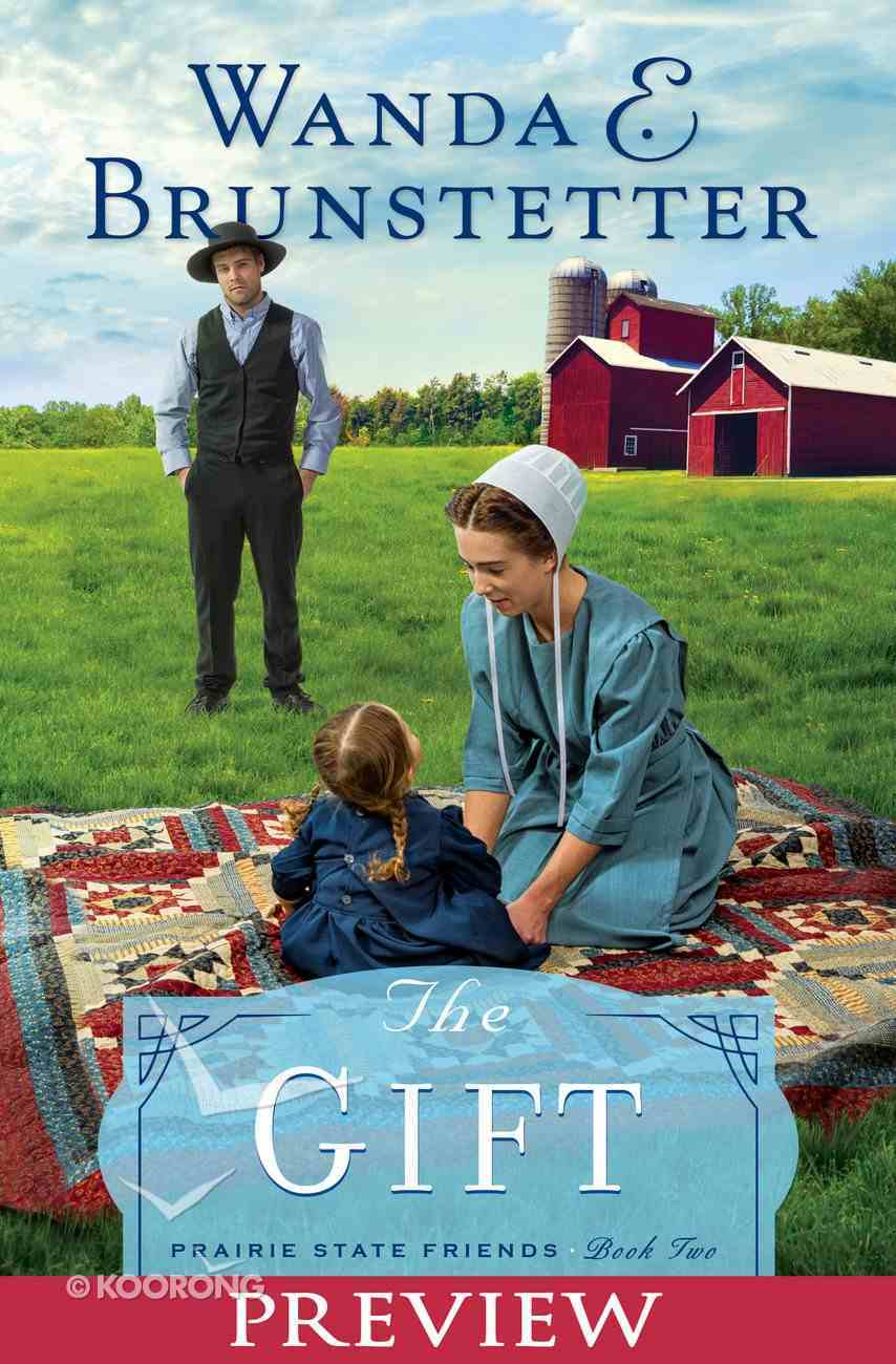 The Gift (Preview) (#02 in The Prairie State Friends Series) eBook