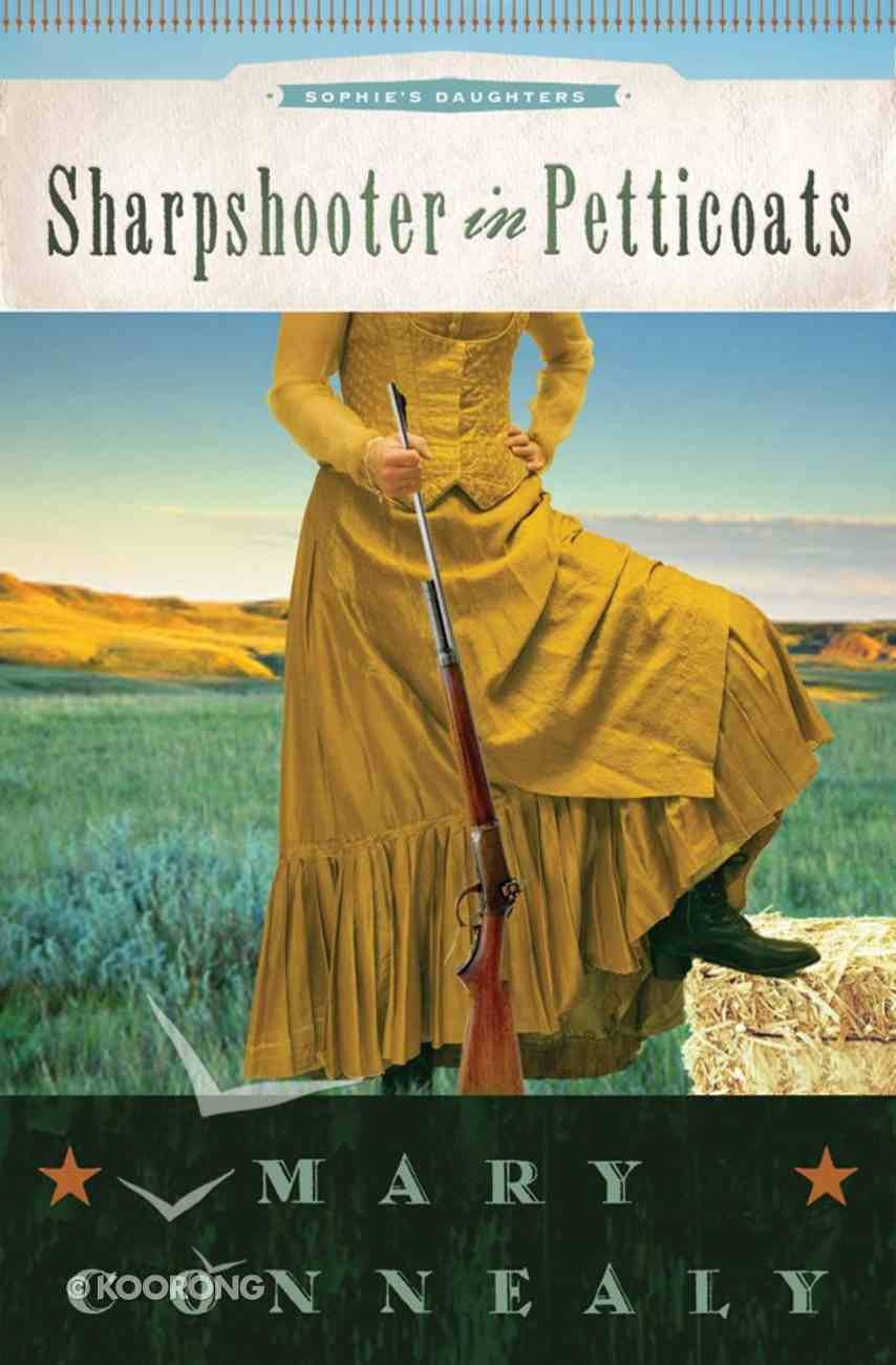 Sharpshooter in Petticoats (#03 in Sophie's Daughter's Series) eBook