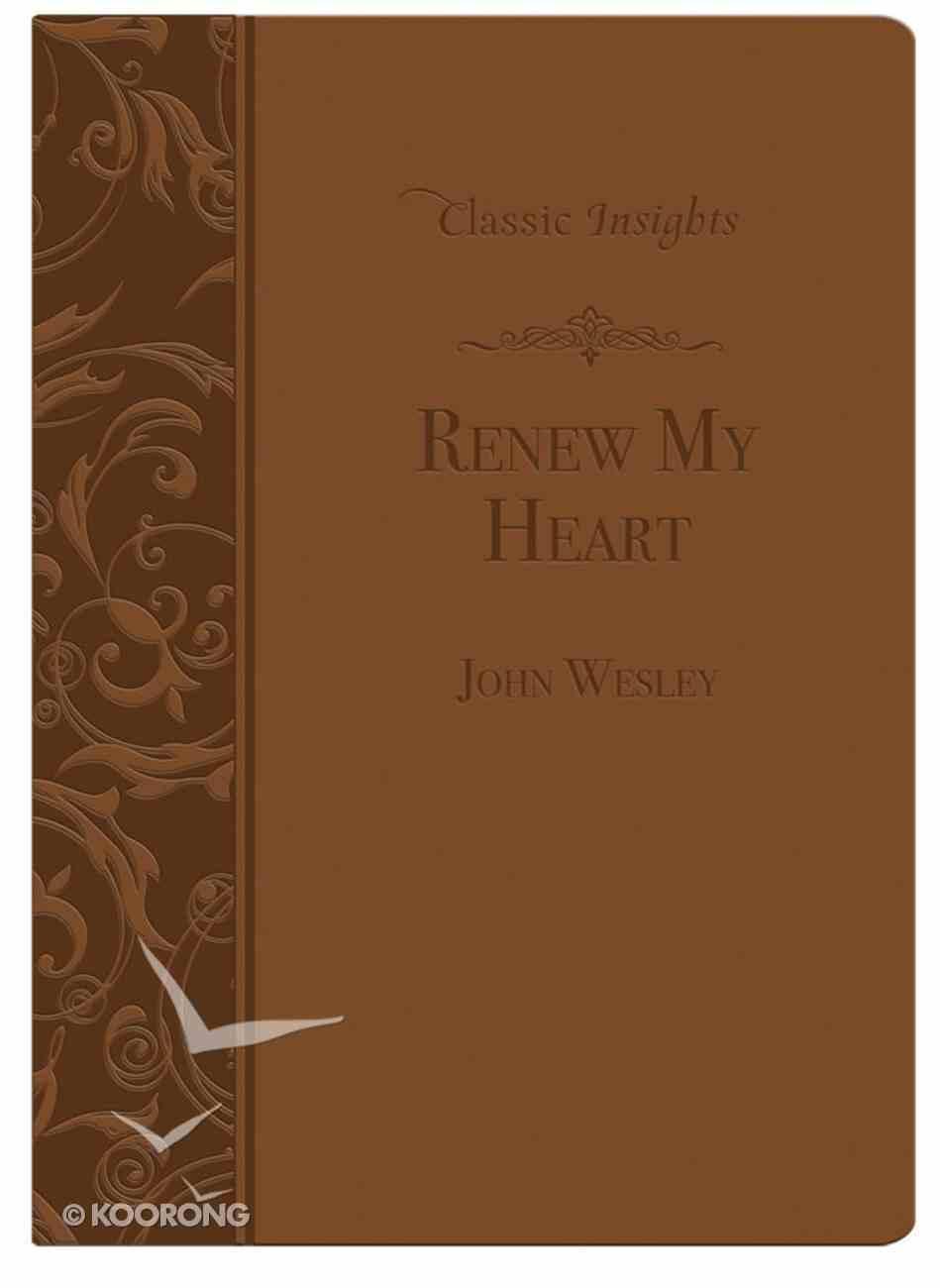 Renew My Heart (Classic Insights Series) eBook