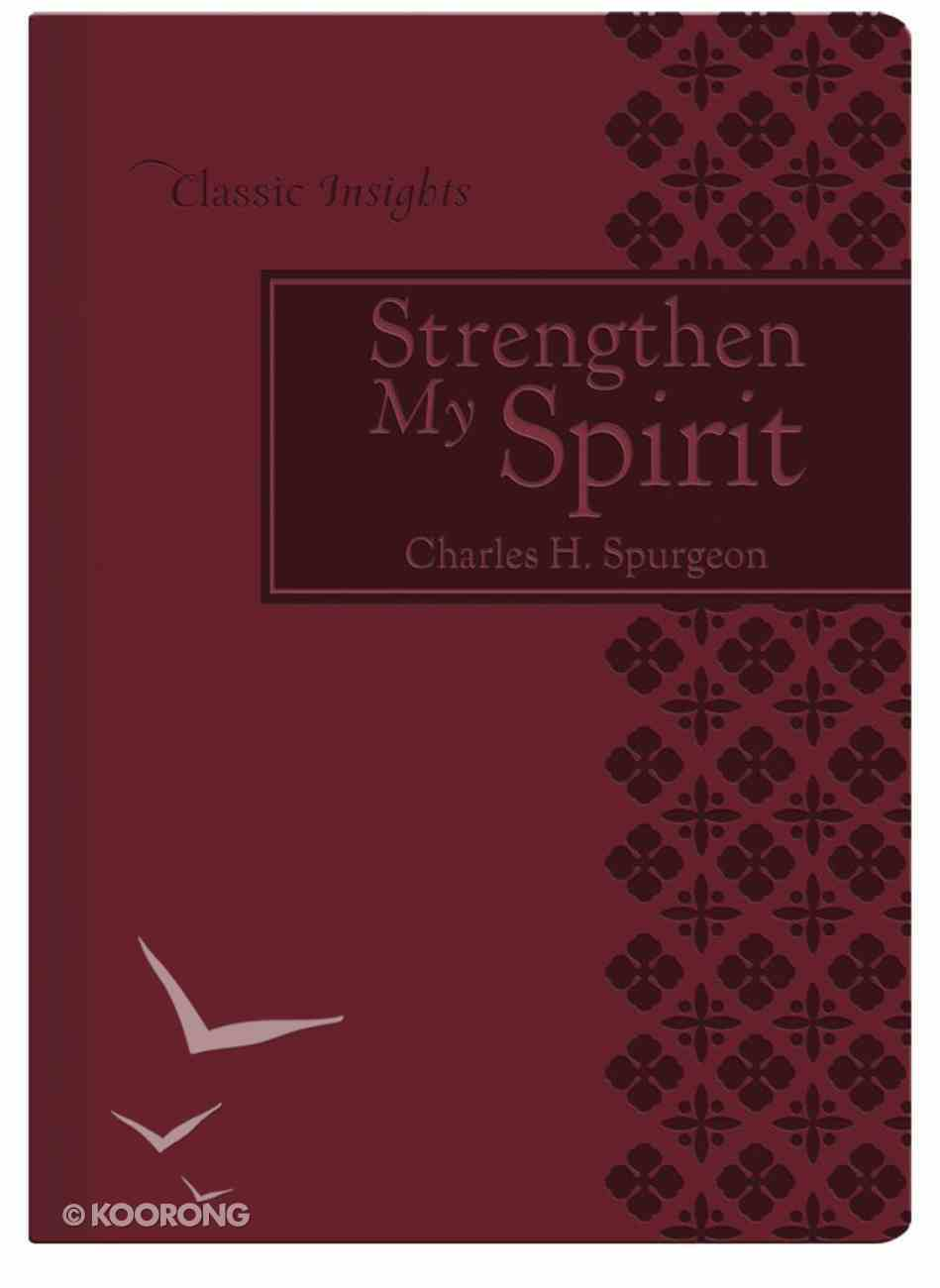 Strengthen My Spirit (Classic Insights Series) eBook