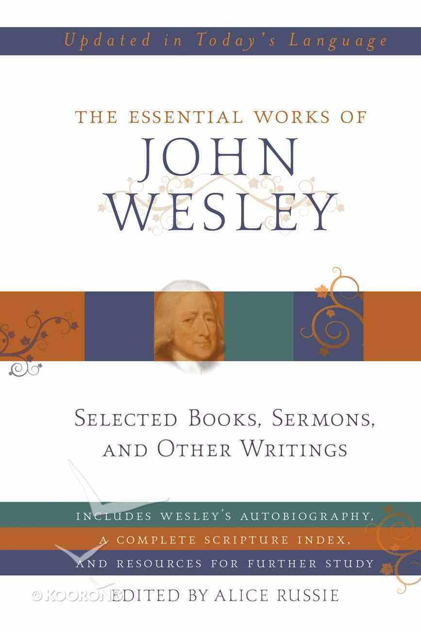 The Essential Works of John Wesley eBook