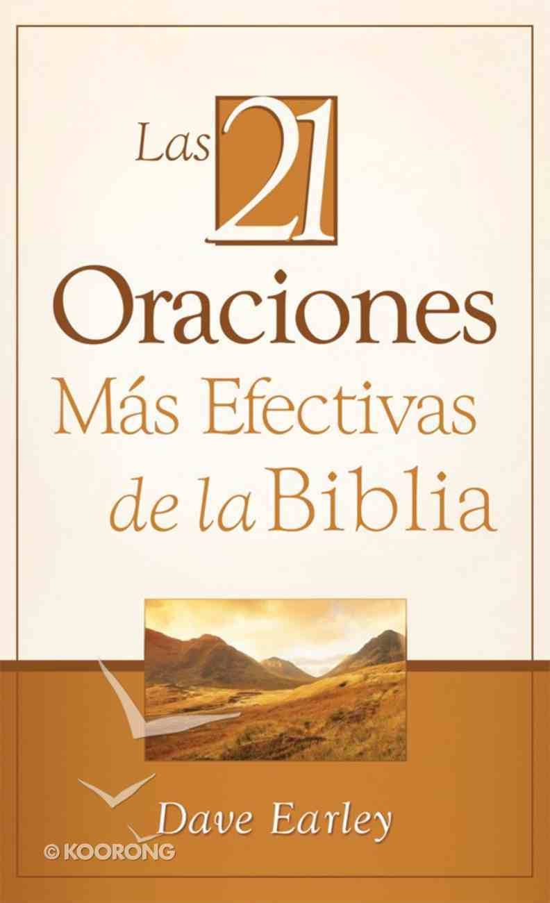 Los 21 Oraciomes Mas Efectivas De La Biblia (Spanish) (Spa) (The 21 Most Effective Prayers Of The Bible) eBook
