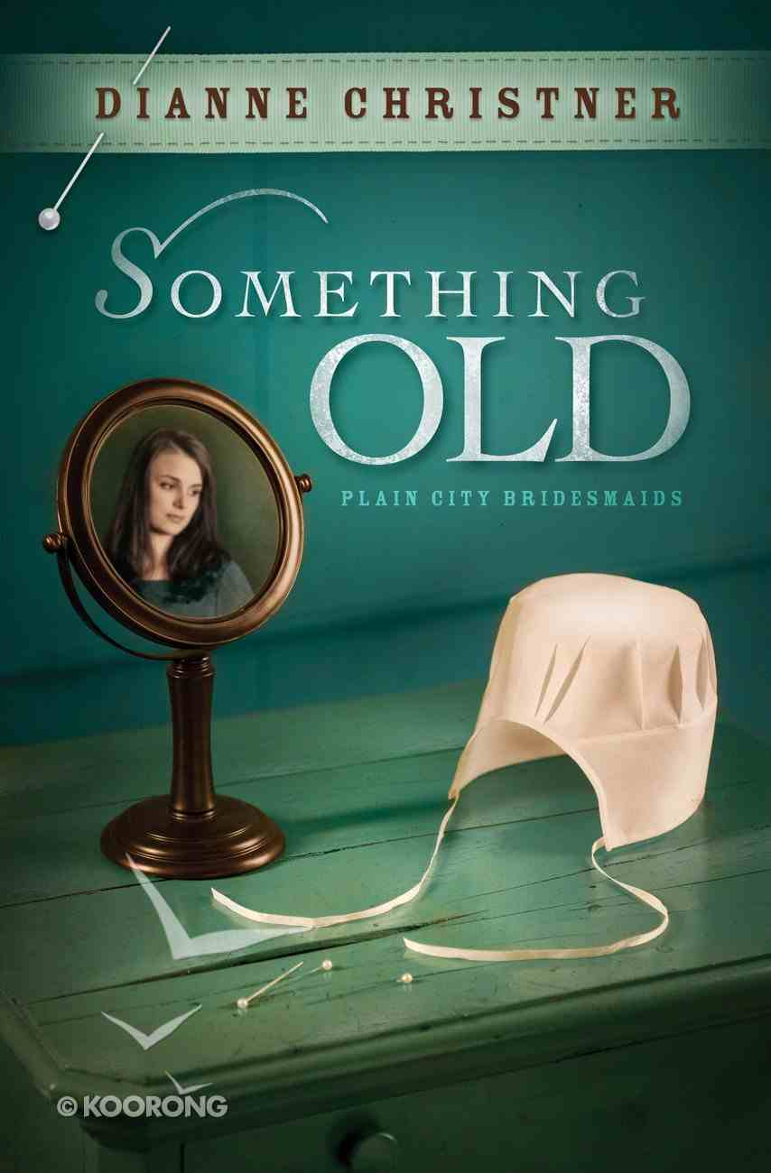 Something Old (#01 in Plain City Bridemaids Series) eBook
