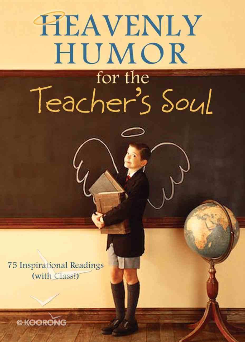 Heavenly Humour For the Teacher's Soul eBook