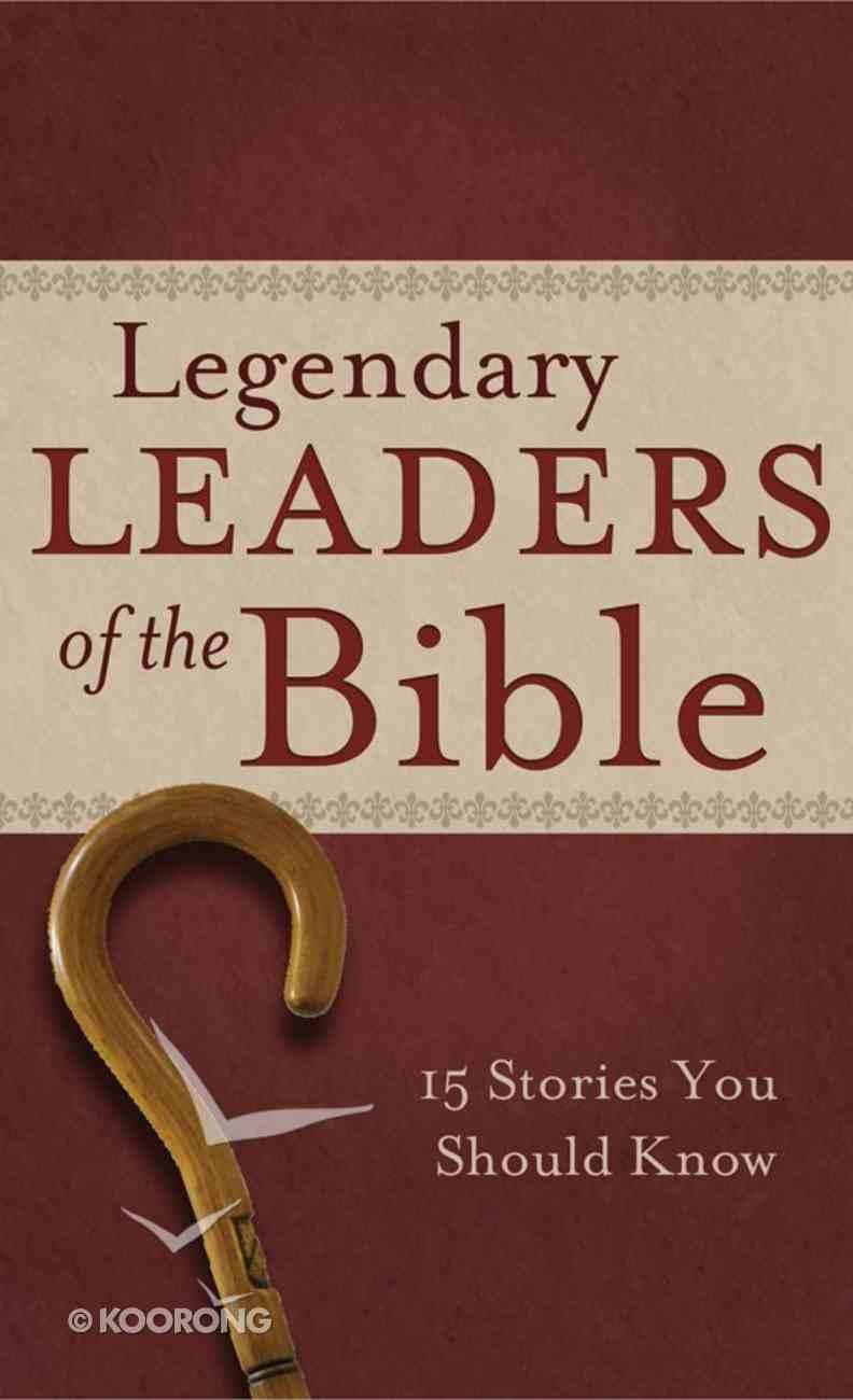 Legendary Leaders of the Bible eBook