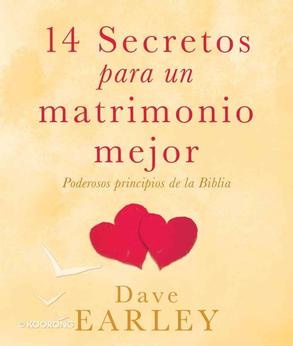 14 Secretos Para Un Matrimo-Nio Mejor (Spanish) (Spa) (14 Secrets To A Better Marriage) eBook