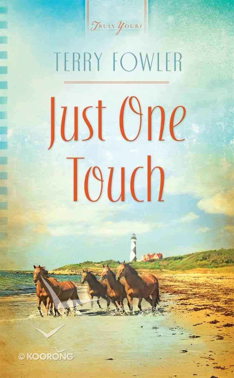Just One Touch (Heartsong Series) eBook