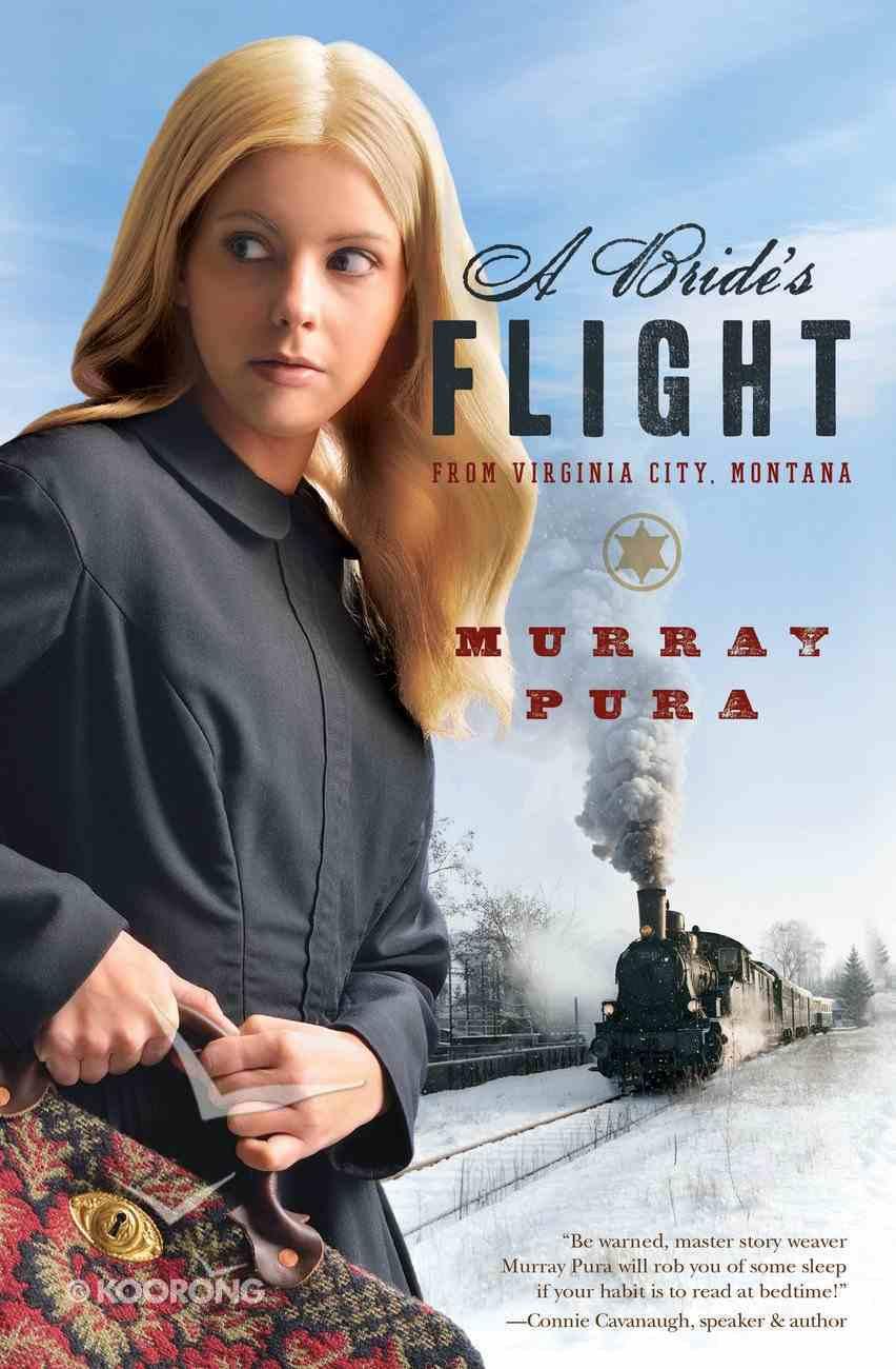 A Bride's Flight From Virginia City Montana eBook