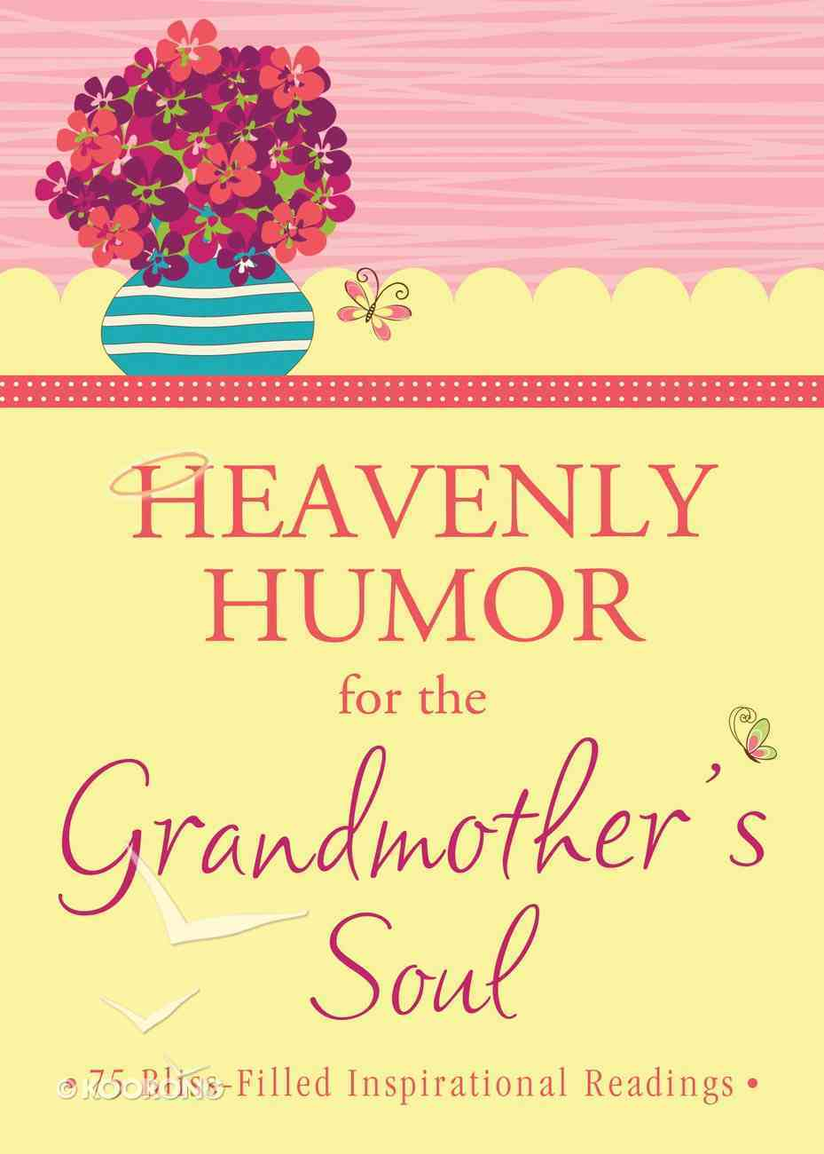 Heavenly Humor For the Grandmother's Soul eBook