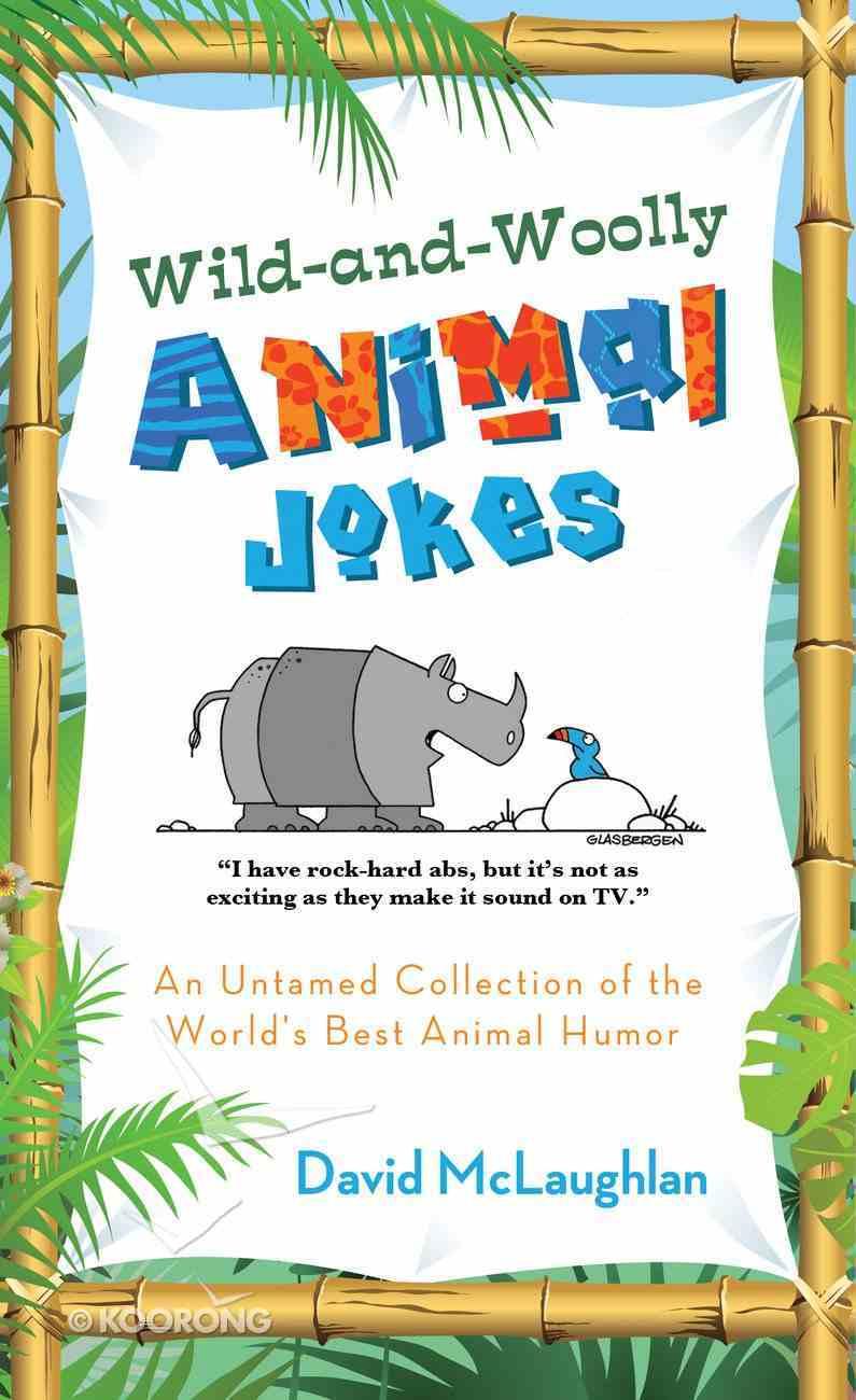Wild and Woolly Animal Jokes eBook